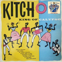 Lord Kitchener - Kitcho, King of Calypso