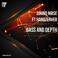 Sound Noise feat. Hardzerver - Bass and Depth