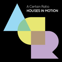 A Certain Ratio - Houses In Motion (Edit)