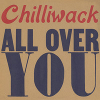 Chilliwack - All Over You