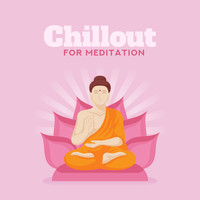Zen - Chillout for Meditation - Ambient Music for Buddhist Meditation on Vacation, during Rest or Spare Time, a Modern Form of Meditation, Contemplation and Relaxation