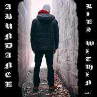Abundance - Abundance Lies Within, Vol. 1 (Explicit)