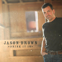 Jason Brown - Drink It In