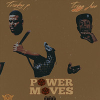 Tricky P - Power Moves (feat. Trigg Ace) (Explicit)