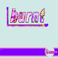 Burnt - 20th (Explicit)