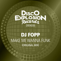 DJ Fopp - Make Me Wanna Funk