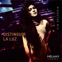 Melany Cubero - Distinguir la Luz (Kingstar Mix)