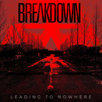 Breakdown - Leading to Nowhere (Explicit)