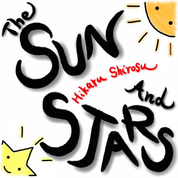 Hikaru Shirosu - The Sun and Stars
