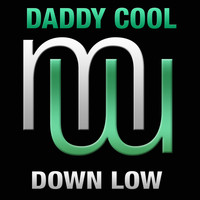Daddy Cool - Down Low