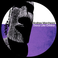 Andrea Marchesini - Dance Like Children