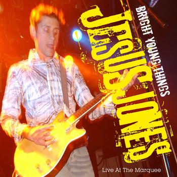 Jesus Jones - Bright Young Things Live at the Marquee