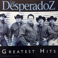 Los Desperadoz - Greatest Hits, Vol. 1