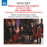 Didier Castell-Jacomin / Vienna Chamber Symphony Quintet - Mozart: Piano Concertos Nos. 8 and 23 & Die Zauberflöte (Excerpts Arr. for Chamber Ensemble)