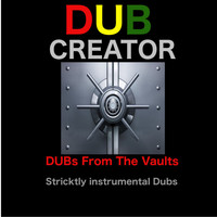 Dubcreator - Dubs from the Vaults (Instrumental Version)