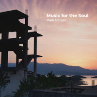 Mark Morgan - Music for the Soul