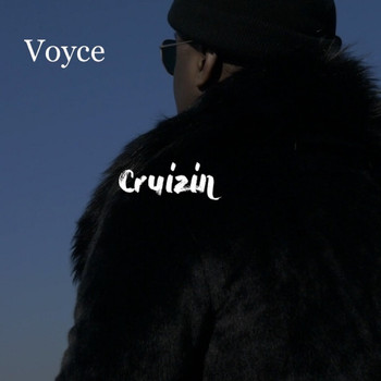 Voyce - Cruizin (Explicit)