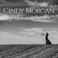 Cindy Morgan - Bows & Arrows (Deluxe Edition)