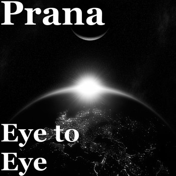 Prana - Eye to Eye