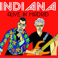 Indiana - Alive in Madrid