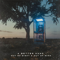 A Better Hand - Out of Sight & out of Mind (Explicit)