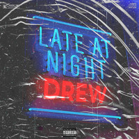 Drew - Late at Night (Explicit)