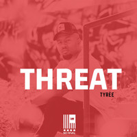Tyree - Threat