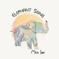 Mica Jane - Elephant Song