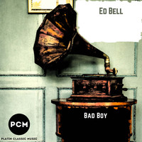 Ed Bell - Bad Boy
