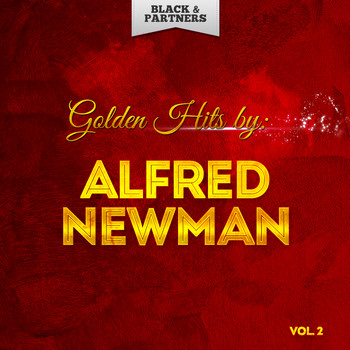 Alfred Newman - Golden Hits By Alfred Newman Vol 2