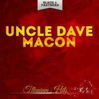 Uncle Dave Macon - Titanium Hits