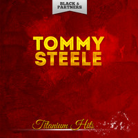 Tommy Steele - Titanium Hits