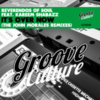Reverendos Of Soul - It's over Now (The John Morales Remixes)