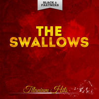 The Swallows - Titanium Hits