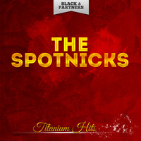 The Spotnicks - Titanium Hits