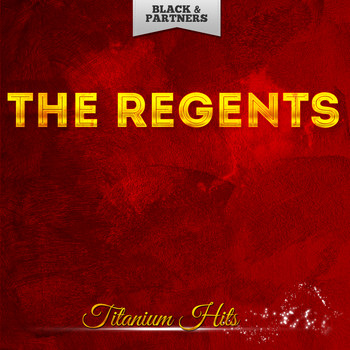 The Regents - Titanium Hits