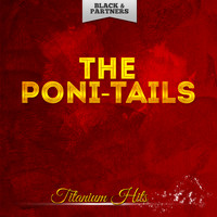 The Poni-Tails - Titanium Hits