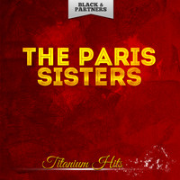 The Paris Sisters - Titanium Hits