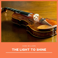Hank Williams - The Light to Shrine