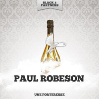 Paul Robeson - Une Forteresse