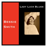 Bessie Smith - Lady Luck Blues