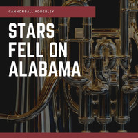 Cannonball Adderley - Stars Fell On Alabama