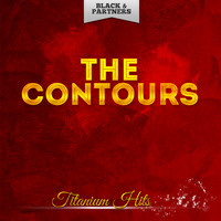 The Contours - Titanium Hits
