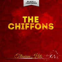 THE CHIFFONS - Titanium Hits