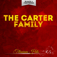 The Carter Family - Titanium Hits