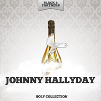 Johnny Hallyday - Holy Collection