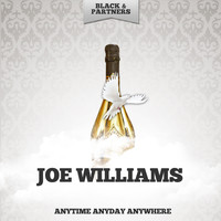 Joe Williams - Anytime Anyday Anywhere