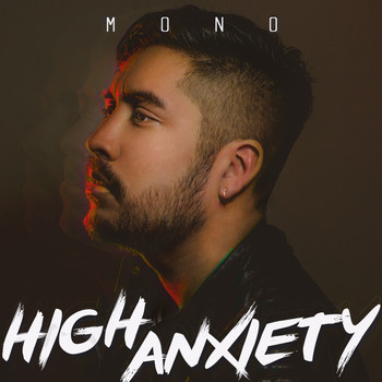 mono - High Anxiety (Explicit)