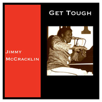 Jimmy McCracklin - Get Tough