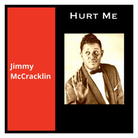 Jimmy McCracklin - Hurt Me
